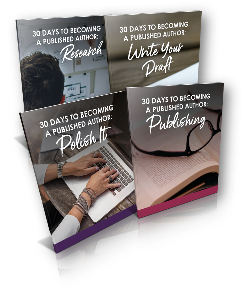 30 Days to Becoming A Published Author - Get Your Copy Now!